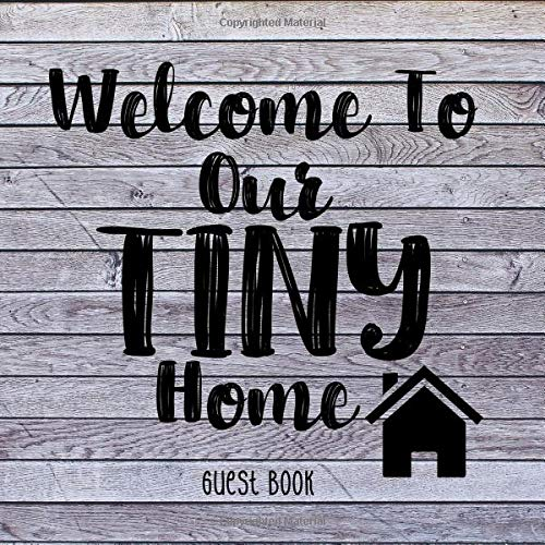 Welcome To Our Tiny Home: Guest Book