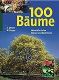 100 Bäume: Heimische Arten kennen und bestimmen