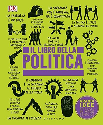 Il libro della politica. Grandi idee spiegate in modo semplice