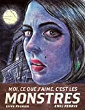 Moi, ce que j'aime, c'est les monstres - Sélection officielle Angoulême 2019 - Grand Prix de la Critique 2019