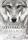 Gallica - Le cycle des loups par Loevenbruck