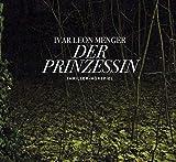Der Prinzessin: Thriller-Hörspiel -  Hörspiel (Lübbe Audio) - Ivar Leon Menger
