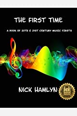 THE FIRST TIME: a book of twentieth and twenty-first century music firsts Paperback