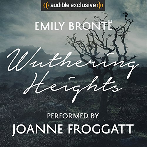 Wuthering Heights: An Audible Exclusive Performance