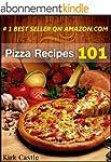 Pizza Recipes 101: Modern Pizza Recip...