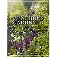 The Generous Gardener: Private Paradises Shared