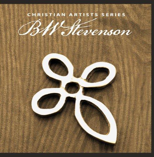 Christian Artists Series: B.W. Stevenson (Bw-serie)