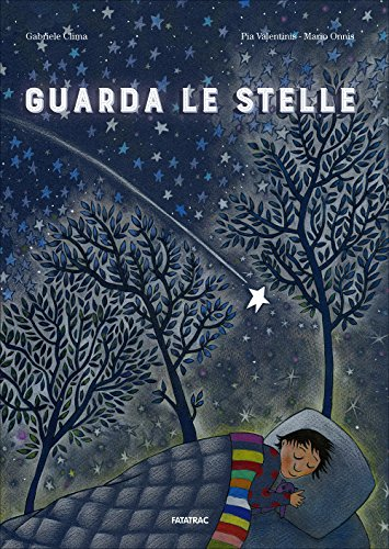 Guarda le stelle. Ediz. illustrata
