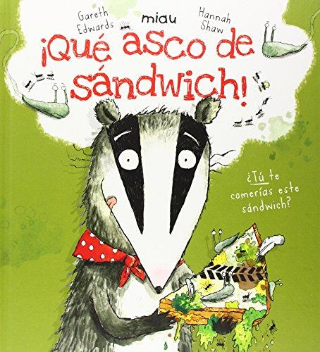 Descargar Libro ¡Qué Asco De Sandwich! de Galeth Edwars