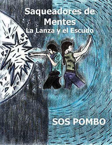 Saqueadores De Mentes: La Lanza y el Escudo por SOS  POMBO