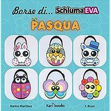 Borse di schiuma EVA: Pasqua (Italian Edition)