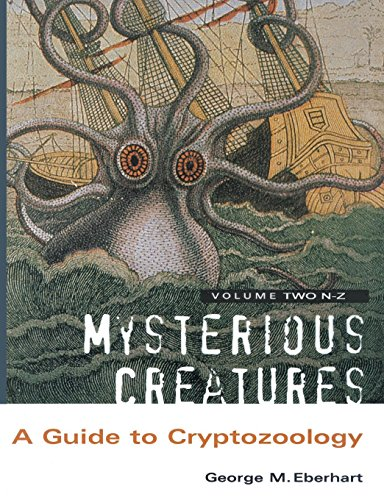 Mysterious Creatures: A Guide to Cryptozoology - Volume 2 por George M Eberhart