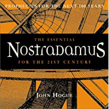 The Essential Nostradamus: Prophecies for the 21st Century and Beyond