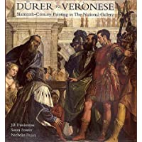 Durer to Veronese – Sixteenth Century Painting in the National Gallery (National Gallery of London)