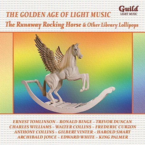The Golden Age of Light Music: The Runaway Rocking Horse & Other Library Lollipops by Various Artists -
