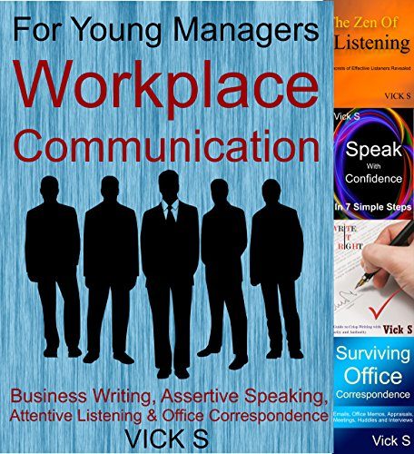 ebook: Workplace Communication: Business Writing, Assertive Speaking, Attentive Listening & Office Correspondence (Business Communication) (B01DFHLRIS)