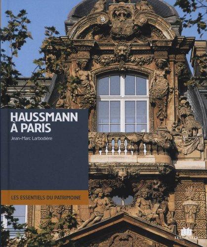 Haussmann à Paris : Architecture et urbanisme Seconde moitié du XIXe siècle par Jean-Marc Larbodière