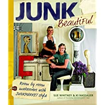Junk Beautiful: Room by Room Makeovers with Junkmarket Style