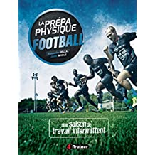 La prépa physique football : Tome 2, Une saison de travail intermittent