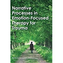 NARRATIVE PROCESSES IN EMOTION (Specific Treatments for Specific Populations Video Series)