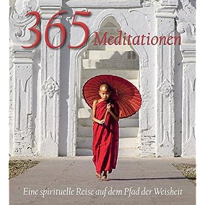 365 Meditationen: Eine spirituelle Reise auf dem Pfad der Weisheit
