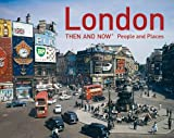 London Then and Now People and Places (Then and Now#174;) by Frank Hopkinson (2016-06-09)