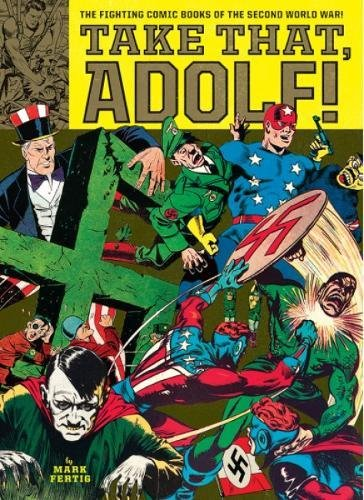 take-that-adolf-the-fighting-comic-books-of-the-second-world-war