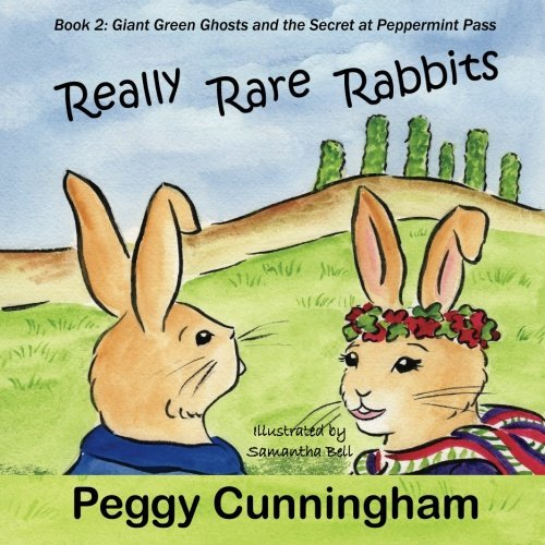 really-rare-rabbits-giant-green-ghosts-and-the-secret-at-peppermint-pass-volume-2-by-peggy-cunningha