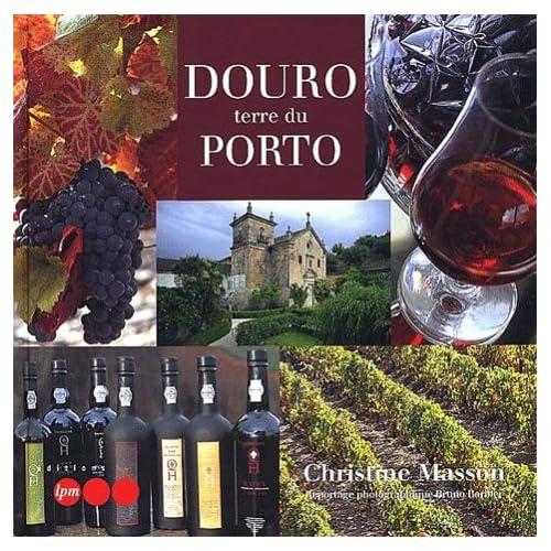 Douro, terre du porto
