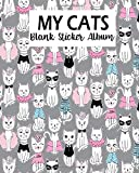 My Cats Blank Sticker Album: Blank Sticker Book, A Large Journal With Blank Paper For Drawing: Volume 9