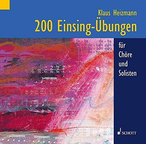 200 Einsing-Übungen: für Chöre und Solisten. Gesang. CD.
