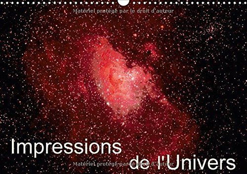 Preisvergleich Produktbild Impressions de l'Univers (Calendrier mural 2018 DIN A3 horizontal): Photos d'étoiles, de galaxies et de nébuleuses (Calendrier mensuel, 14 Pages ) (Calvendo Science) [Kalender] [Apr 01, 2017] MonarchC