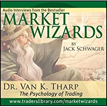 Market Wizards: Interview with Dr. Van K. Tharp, The Psychology of Trading (Wiley Trading Audio)