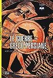 Le guerre greco-persiane 499-386 a. C.