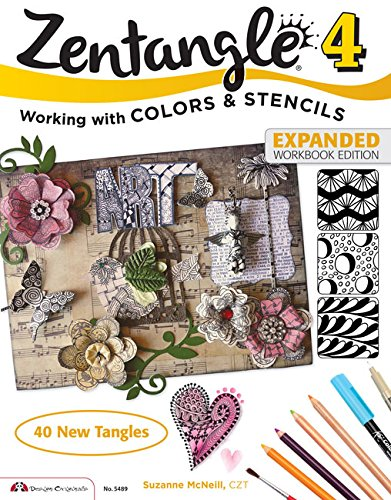 Zentangle 4, Expanded Workbook Edition: Working with Colors & Stencils por Suzanne McNeill