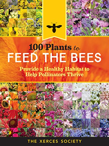 100-plants-to-save-the-bees-the-best-blooms-to-nourish-and-sustain-native-bees-honey-bees-and-other-