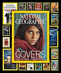 National Geographic The Covers: Iconic Photographs, Unforgettable Stories by Mark Collins Jenkins (2014-10-21)