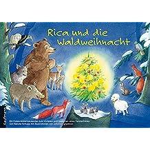 Rica und die Waldweihnacht: Ein Adventskalender zum Vorlesen und Gestalten eines Fensterbildes