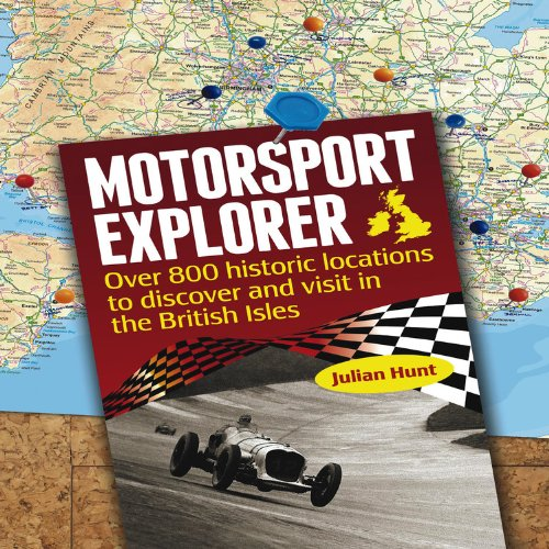 Motorsport Explorer: Over 800 Historic Locations to Discover and Visit in the British Isles por Julian Hunt