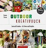 Outdoor Kreativbuch. Lust auf draußen - 101 Ideen und Projekte