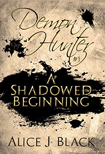 Book cover image for A Shadowed Beginning (Demon Hunter Book 1)