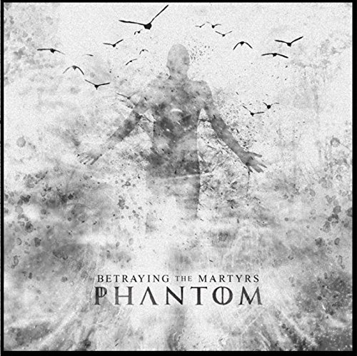 Phantom by Betraying the Martyrs (2014-10-21)