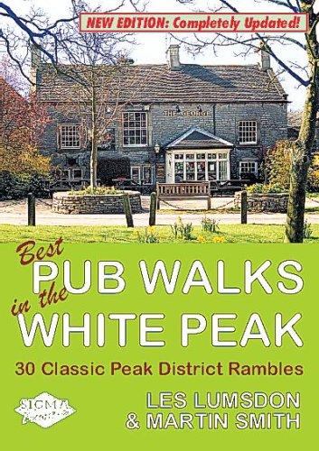 Best Pub Walks in the White Peak: 30 Classic Peak District Rambles