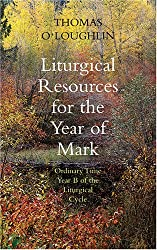 Liturgical Resources for Mark's Year: Sundays in Ordinary Time in Year B