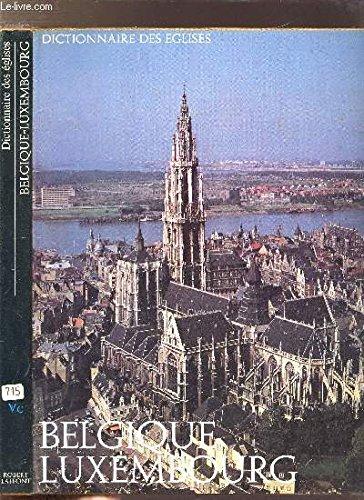DICTIONNAIRE DES ÉGLISES: BELGIQUE LUXEMBOURG. par Collectif