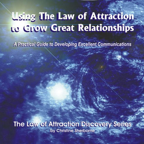 Using the Law of Attraction to Grow Great Relationships  Audiolibri