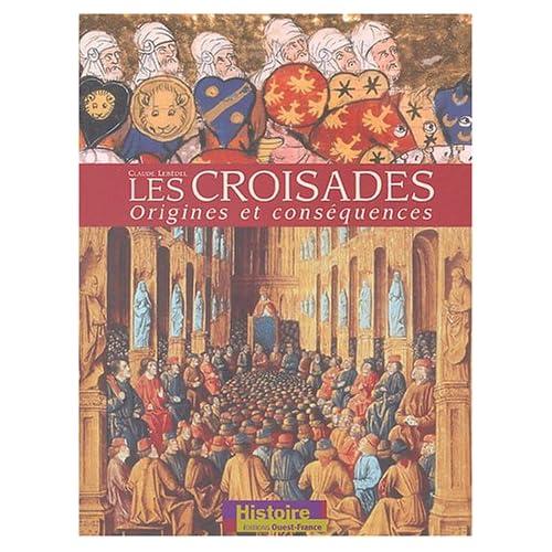 Les Croisades : Origines et conséquences