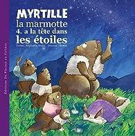 MYRTILLE la marmotte a la tête dans les étoiles par Raphaëlle Jessic
