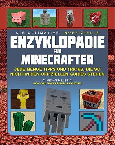 izielle Enzyklopädie für Minecrafter: Jede Menge Tipps und Tricks, die so nicht in den offiziellen Guides stehen (Wie Man Einen Creeper)