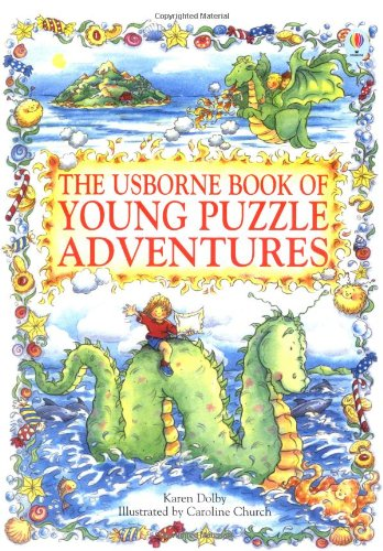 The Usborne Book of Young Puzzle Adventures: Lucy and the Sea Monster, Chocolate Island, Dragon in the Cupboard (Young Puzzles Adventures Series) - Adventures Puzzle Usborne